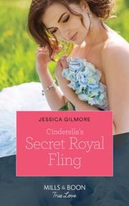 Cinderella's Secret Royal Fling (ebok) av Jes