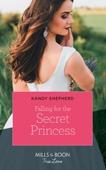 Falling For The Secret Princess