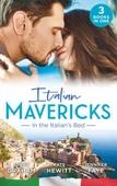 Italian Mavericks: In The Italian's Bed