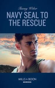 Navy Seal To The Rescue (ebok) av Tawny Weber