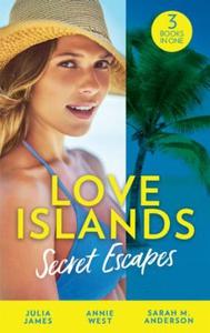 Love Islands: Secret Escapes (ebok) av Julia