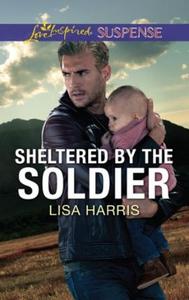 Sheltered By The Soldier (ebok) av Lisa Harri