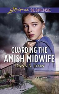 Guarding The Amish Midwife (ebok) av Dana R.