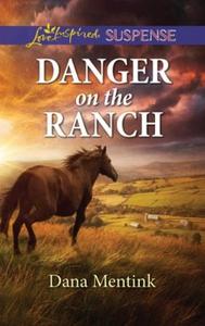 Danger On The Ranch (ebok) av Dana Mentink