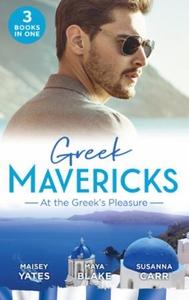 Greek Mavericks: At The Greek's Pleasure (ebo