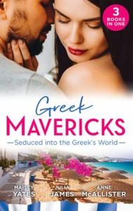 Greek Mavericks: Seduced Into The Greek's Wor