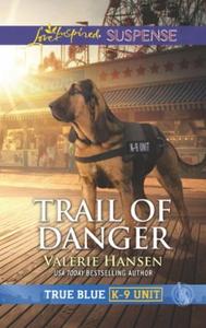 Trail Of Danger (ebok) av Valerie Hansen