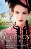 Regency Rogues: Wicked Seduction