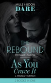The Rebound / As You Crave It