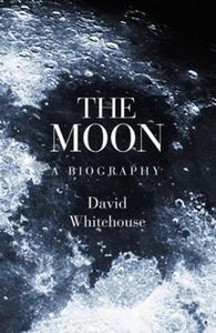 The Moon (ebok) av David Whitehouse