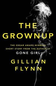 The Grownup (ebok) av Gillian Flynn