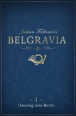 Julian Fellowes's Belgravia Episode 1: Dancing into Battle