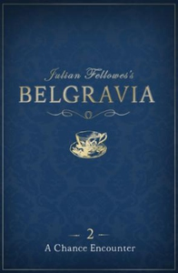 Julian Fellowes's Belgravia Episode 2: A Chan