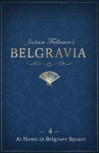 Julian Fellowes's Belgravia Episode 4: At Hom