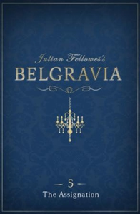 Julian Fellowes's Belgravia Episode 5: The As