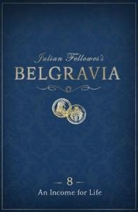 Julian Fellowes's Belgravia Episode 8: An Inc