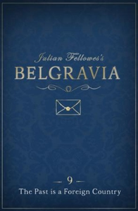 Julian Fellowes's Belgravia Episode 9: The Pa