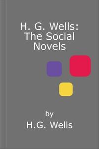 H. g. wells: the social novels (ebok) av H.G.