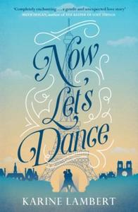 Now Let's Dance (ebok) av Karine Lambert