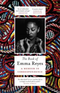 The Book of Emma Reyes (ebok) av Emma Reyes