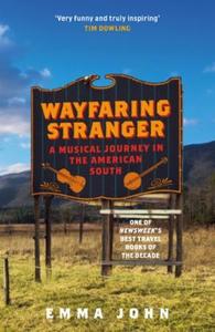 Wayfaring Stranger (ebok) av Emma John