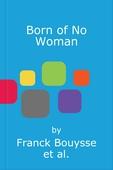 Born of No Woman