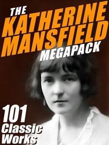 The Katherine Mansfield MEGAPACK ® (e-bok) av K