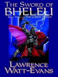 The Sword of Bheleu (e-bok) av Lawrence Watt-Ev