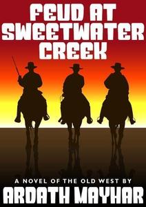 Feud at Sweetwater Creek (e-bok) av Ardath Mayh