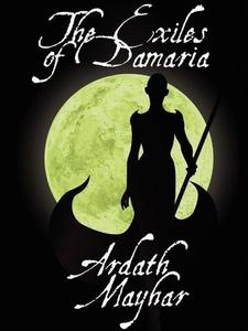 The Exiles of Damaria (e-bok) av Ardath Mayhar