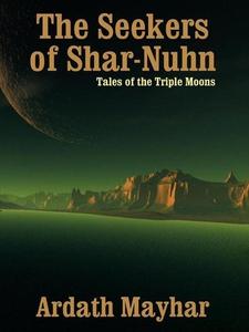 The Seekers of Shar-Nuhn (e-bok) av Ardath Mayh