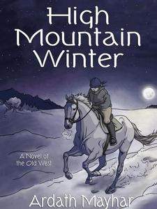 High Mountain Winter (e-bok) av Ardath Mayhar