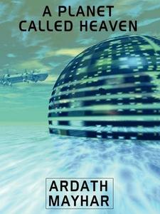 A Planet Called Heaven (e-bok) av Ardath Mayhar