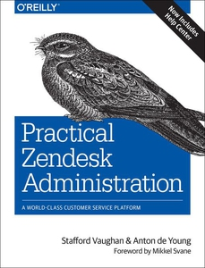 Practical Zendesk Administration (e-bok) av Sta