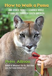 How to Walk a Puma (e-bok) av Peter Allison