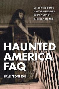 Haunted America FAQ (e-bok) av Dave Thompson