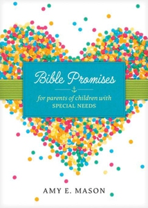 Bible Promises for Parents of Children with Spe