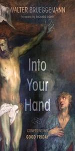 Into Your Hand (e-bog) af Walter Brueggemann, Richard Rohr