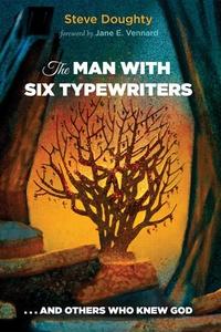 The Man with Six Typewriters (e-bok) av Steve D