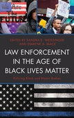 Law Enforcement in the Age of Black Lives Matter