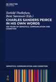 Charles Sanders Peirce in His Own Words