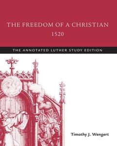 The Freedom of a Christian, 1520 (e-bok) av Mar
