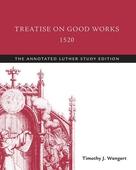 Treatise on Good Works, 1520
