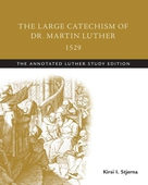 The Large Catechism of  Dr. Martin Luther, 1529
