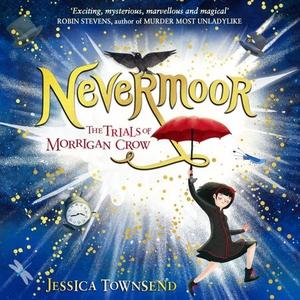 Nevermoor (lydbok) av Jessica Townsend, Ukjen