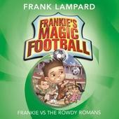 Frankie vs The Rowdy Romans