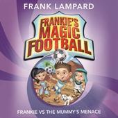 Frankie vs The Mummy's Menace