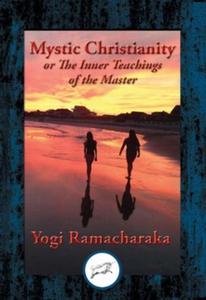 Mystic Christianity (e-bok) av Yogi Ramacharaka