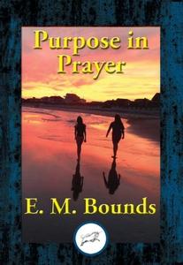 Purpose in Prayer (e-bok) av E. M. Bounds