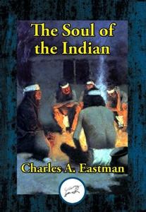 The Soul of the Indian (e-bok) av Charles A. Ea